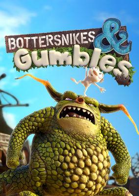 Bottersnikes & Gumbles - Season 1