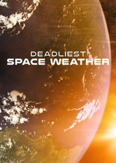 Deadliest Space Weather Netflix UK (United Kingdom)