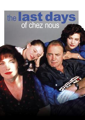 Last Days of Chez Nous, The