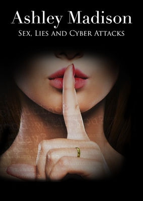 Ashley Madison: Sex, Lies and Cyber...