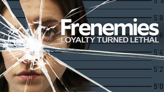 Netflix box art for Frenemies: Loyalty Turned Lethal - Season 1