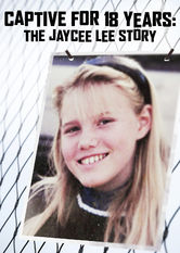 Captive for 18 Years: The Jaycee Lee Story Netflix IN (India)