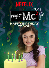 Project Mc²: Happy Birthday to You! Netflix AR (Argentina)
