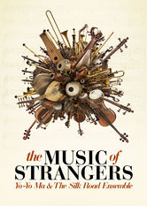 The Music of Strangers: Yo-Yo Ma and the Silk Road Ensemble Netflix PY (Paraguay)