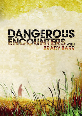 Dangerous Encounters with Brady Barr - Season 5