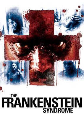 Frankenstein Syndrome, The