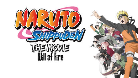 Naruto Shippûden the Movie: Will of Fire