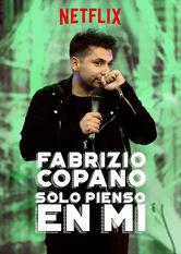 Fabrizio Copano: Solo pienso en mi Netflix ES (España)