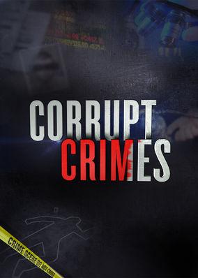 Corrupt Crimes - Season 1