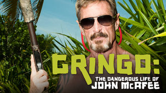 Netflix box art for Gringo: The Dangerous Life of John McAfee