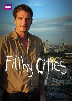 Filthy Cities - Season 1