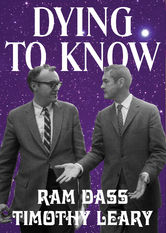 Dying to Know: Ram Dass and Timothy Leary