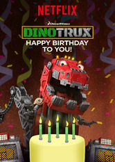Dinotrux: Happy Birthday to You! Netflix AR (Argentina)