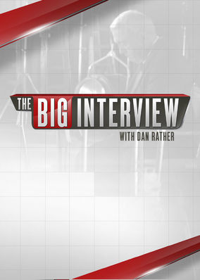 Big Interview with Dan Rather, The - Season 1
