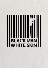 Black Man White Skin