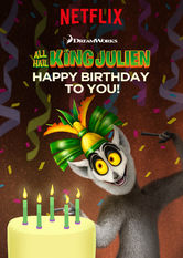 All Hail King Julien: Happy Birthday to You! Netflix EC (Ecuador)