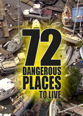 72 Dangerous Places to Live - Season 1