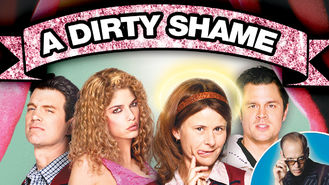 Is A Dirty Shame on Netflix?