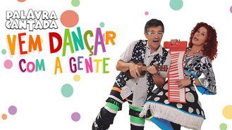 Netflix box art for Palavra Cantada: Vem Dançar com a Gente