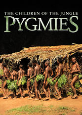 Pygmies: The Children of the Jungle Netflix PH (Philippines)