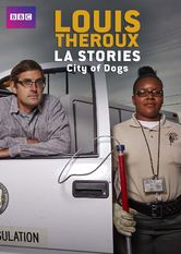 Louis Theroux's LA Stories: City of Dogs Netflix US (United States)
