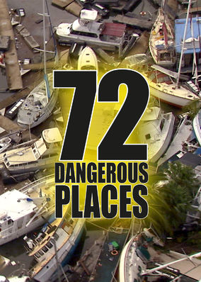 72 Dangerous Places - Season 1