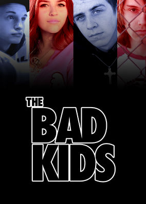 Bad Kids, The