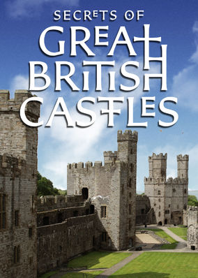 Secrets of Great British Castles - Season 1