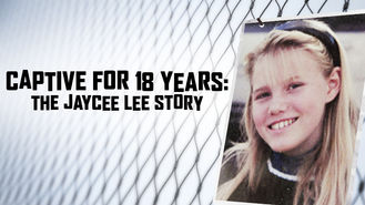 Netflix box art for Captive for 18 Years: The Jaycee Lee Story