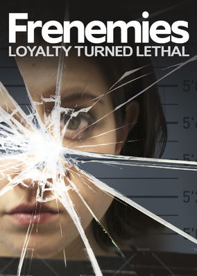 Frenemies: Loyalty Turned Lethal - Season 1