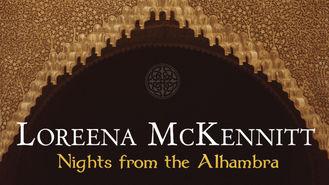 Is McKennitt: Nights from the Alhambra on Netflix?