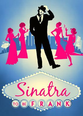Sinatra: To Be Frank