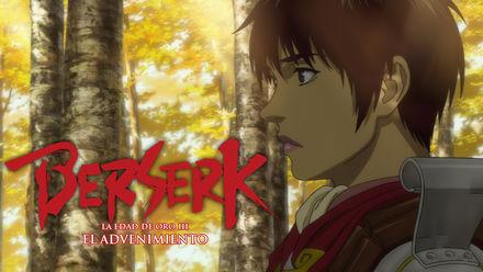 Berserk: La Edad de Oro III - El...