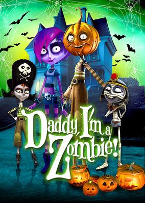 Daddy, I'm a Zombie