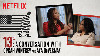 Netflix box art for 13TH: A Conversation with Oprah Winfrey...